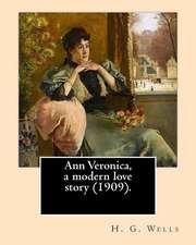 Ann Veronica, a Modern Love Story (1909).by