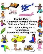 English-Malay Bilingual Children's Picture Dictionary Book of Colors Buku Kamus Bergambar Kanak-Kanak Dwibahasa Tentang Warna