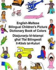 English-Maltese Bilingual Children's Picture Dictionary Book of Colors