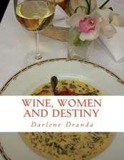 Wine, Women and Destiny