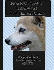 Shiba Inu - Bold in Spirit Composition Notebook