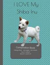 I Love My Shiba Inu Composition Notebook
