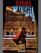 Burma Alight