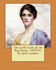 The Little Lady of the Big House . Novel by