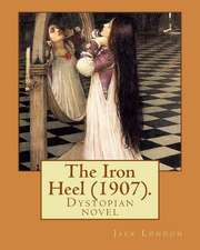 The Iron Heel (1907). by