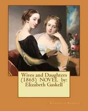 Wives and Daughters (1865) Novel by