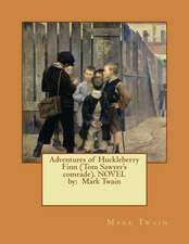 Adventures of Huckleberry Finn (Tom Sawyer's Comrade). Novel by