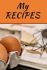 My Recipes Blank Cookbook Paperback
