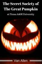 The Secret Society of the Great Pumpkin at Texas A&m University