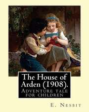 The House of Arden (1908). by