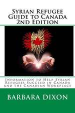Syrian Refugee Guide to Canada 2nd Edition