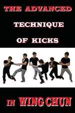 The Advanced Technique of Kicks in Wing Chun
