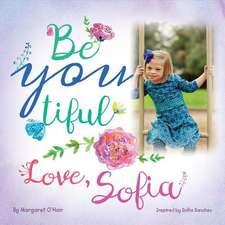 Be You Tiful Love, Sofia
