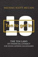 10 to Get in: The Ten Laws of Financial Literacy for Young Aspiring Millionaires