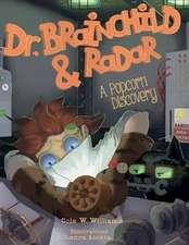 Dr. Brainchild & Radar