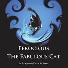 Ferocious the Fabulous Cat