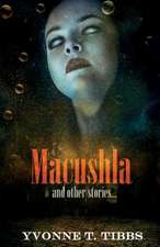 Macushla: And Other Stories...