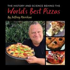History and Science Behind the World's Best Pizzas