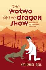 The Wotwo of the Dragon Show, Volume 1: Wanderings of a Madman: Part One