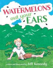 Watermelons Out Your Ears