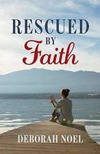 Rescued by Faith