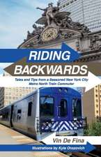 Riding Backwards: Tales and Tips from a Seasoned New York City Metro North Train Commuter