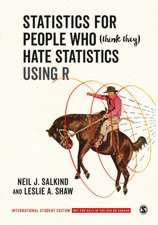 Statistics for People Who (Think They) Hate Statistics Using R - International Student Edition
