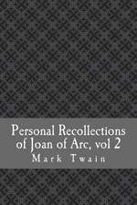 Personal Recollections of Joan of Arc, Vol 2