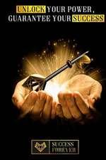 Unlock Your Power Guarantee Your Success