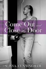 Come Out and Close the Door