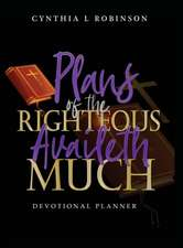 Plans of the Righteous Availeth Much: Devotional Planner
