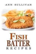 Fish Batter Recipes