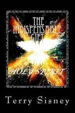 Holy Spirit the Indispensable Gift