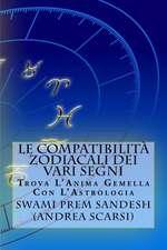 Le Compatibilita Zodiacali Dei Vari Segni