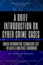 A Brief Introduction on Cyber Crime Cases Under Information Technology ACT