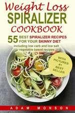 Weight Loss Spiralizer Cookbook