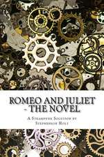 Romeo and Juliet - The Novel