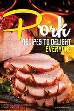 Pork Recipes to Delight Everyone