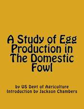 A Study of Egg Production in the Domestic Fowl