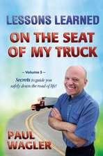 Lessons Learned on the Seat of My Truck