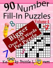 Number Fill-In Puzzles, Volume 4, 90 Puzzles