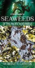 Field Guide to Seaweeds of the Pacific Northwest