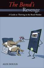 The Bond's Revenge:  A Guide to Thriving in the Bond Market