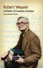 Robert Weaver: Godfather of Candian Literature