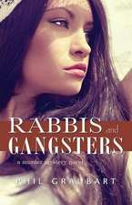 Rabbis and Gangsters:  A Murder Mystery Novel