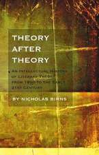 Theory After Theory:  An Intellectual History of Literary Theory from 1950 to the Early 21st Century