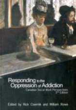 Responding to the Oppression of Addiction, 2nd Edition: Canadian Social Work Perspectives