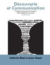 Decouverte et Communication:: Francais oral pour les niveaux intermediaire et avance