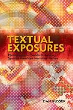Textual Exposures: Photography in Twentieth-Century Spanish American Narrative Fiction