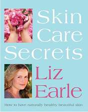 Skin Care Secrets:  How to Have Naturally Healthy Beautiful Skin